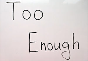 too, enough